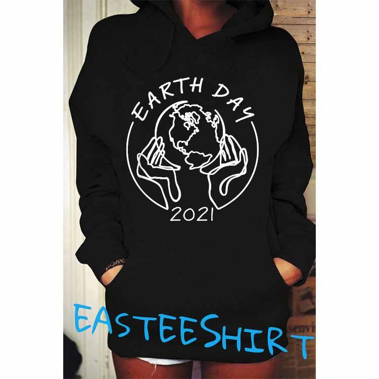 Earth Day 2021 Save Our Mother Shirt Hoodie