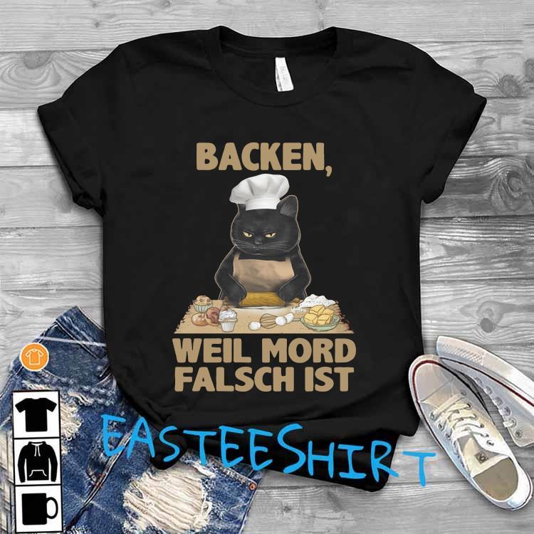 Black Cat Backen Weil Mord Falsch Ist Shirt T-Shirt