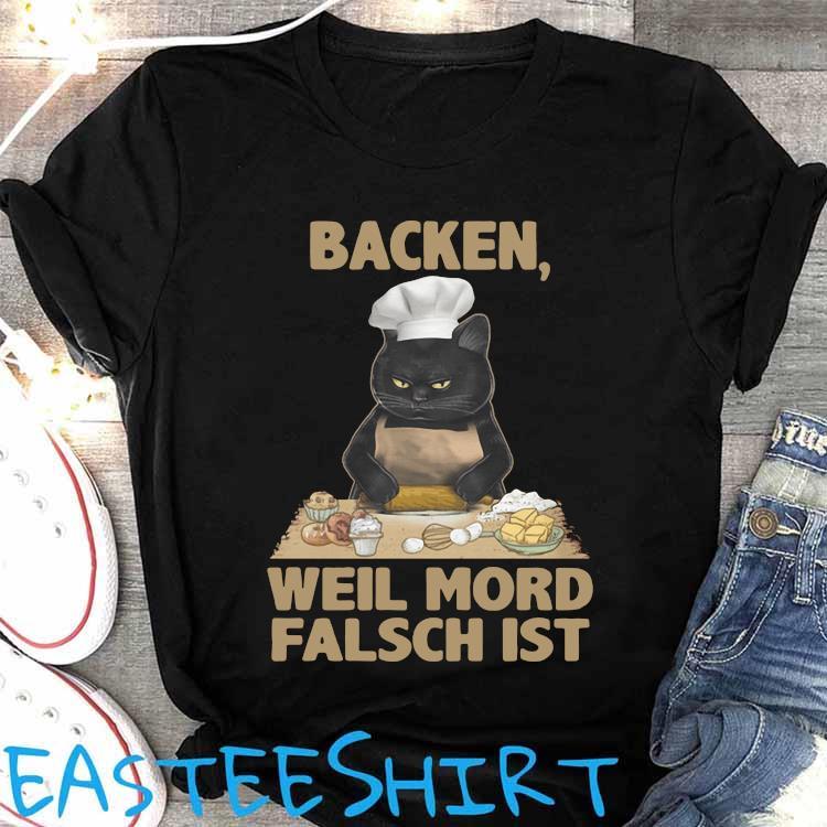 Black Cat Backen Weil Mord Falsch Ist Shirt Women's Shirt