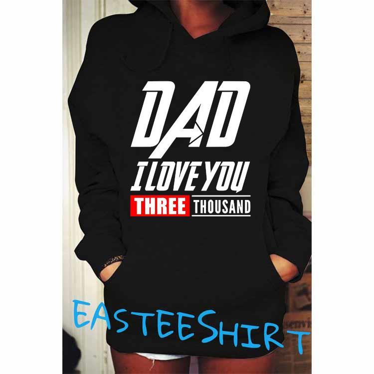 DAD I Love You Shirt Hoodie