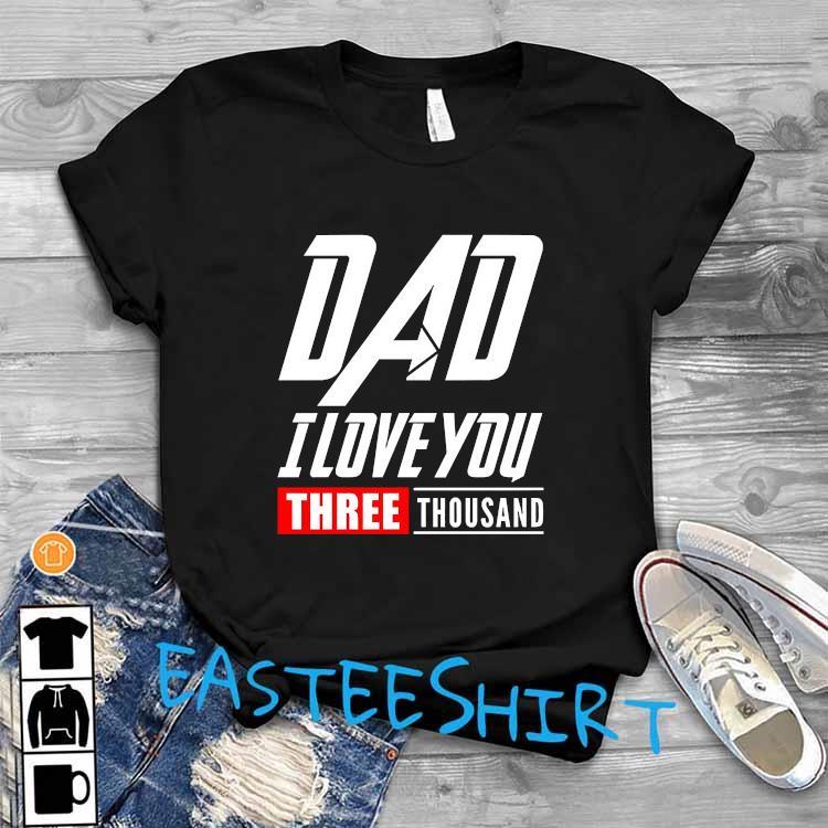 DAD I Love You Shirt T-Shirt