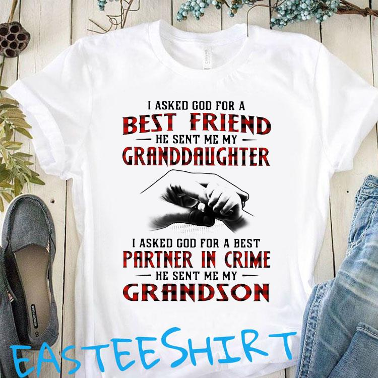 I Asked God For A Best Friend He Sent Me My Granddaughter I Asked God For A Best Shirt Classic T-Shirt