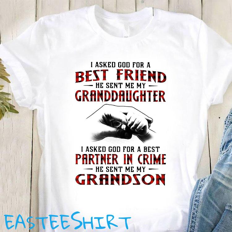 I Asked God For A Best Friend He Sent Me My Granddaughter I Asked God For A Best Shirt