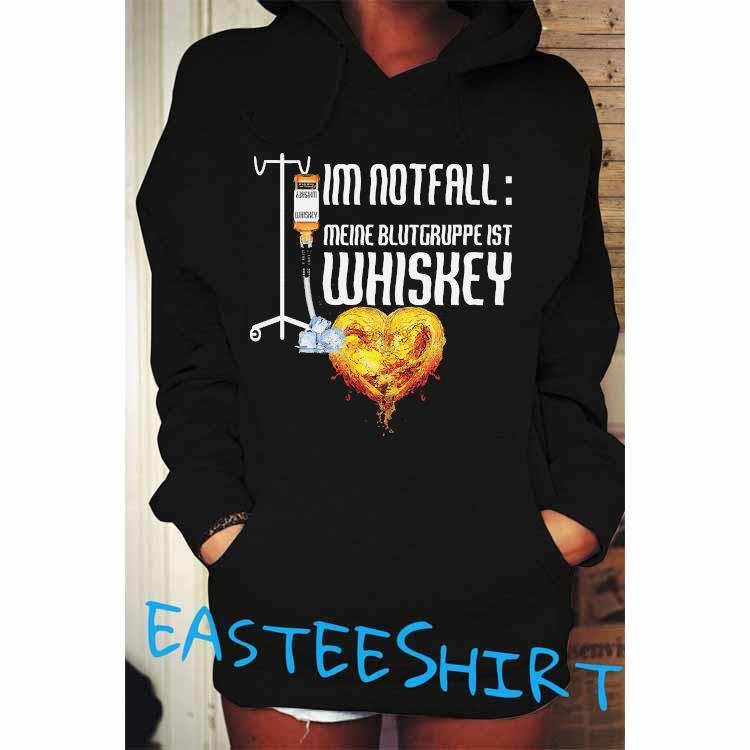 I'm Notfall Meine Blutgruppe Ist Whiskey Shirt Hoodie