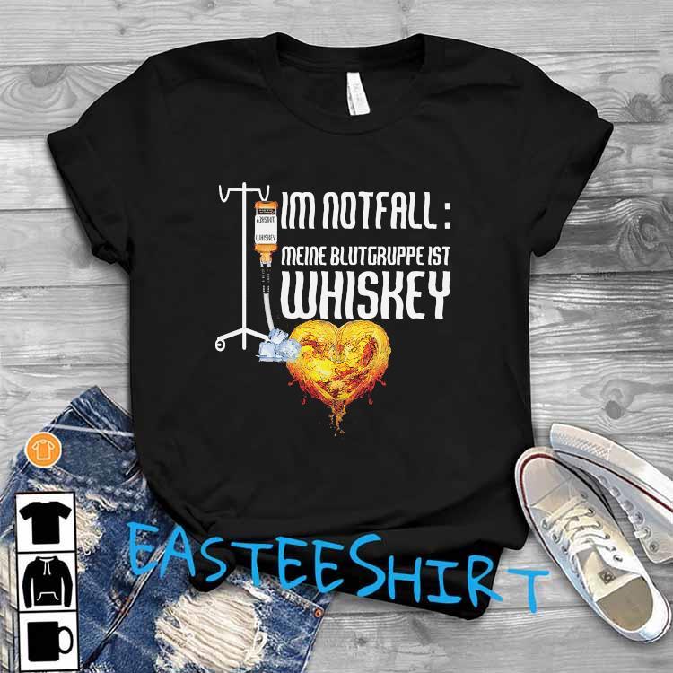 I'm Notfall Meine Blutgruppe Ist Whiskey Shirt T-Shirt