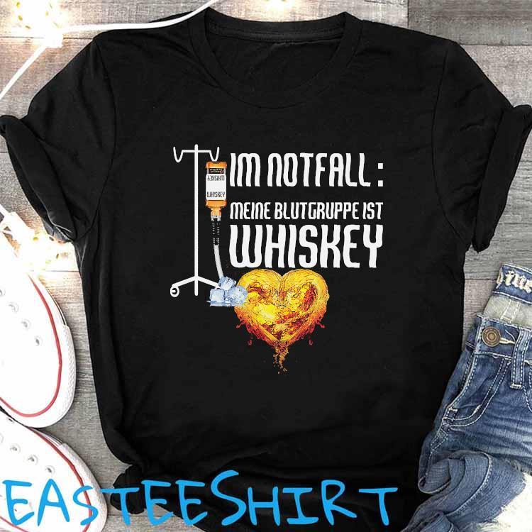 I'm Notfall Meine Blutgruppe Ist Whiskey Shirt Women's Shirt