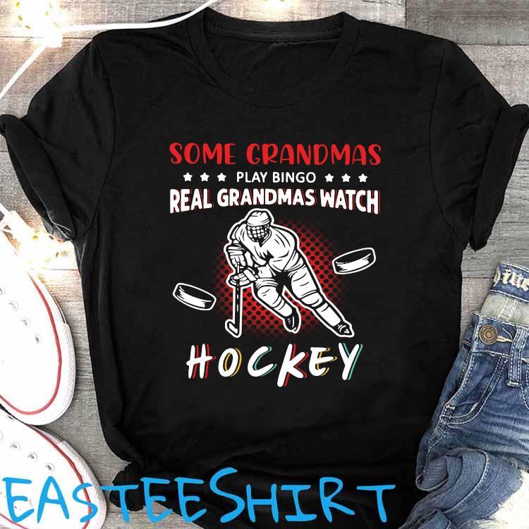 Some Grandmas Play Bingo Real Grandmas Watch Hockey Shirt Women's Shirt