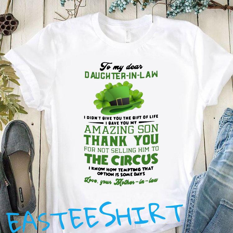To My Dear Daughter In Law I Didn't You The Gift Of Life I Gave You My Amazing Son Thank You Shirt Classic T-Shirt