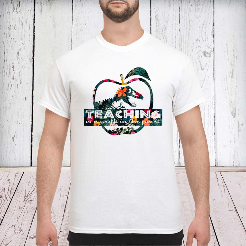 Float teaching is a walking in a park Dinosaur shirt