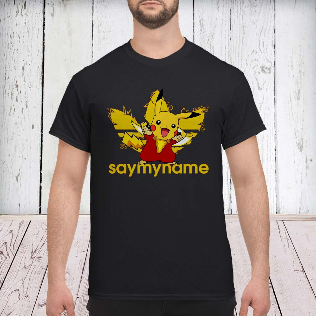 Shazam Pikachu Adidas say my name shirt