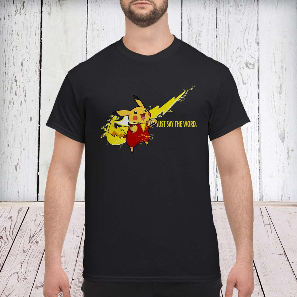 Nike Shazam Pikachu just say the word shirt