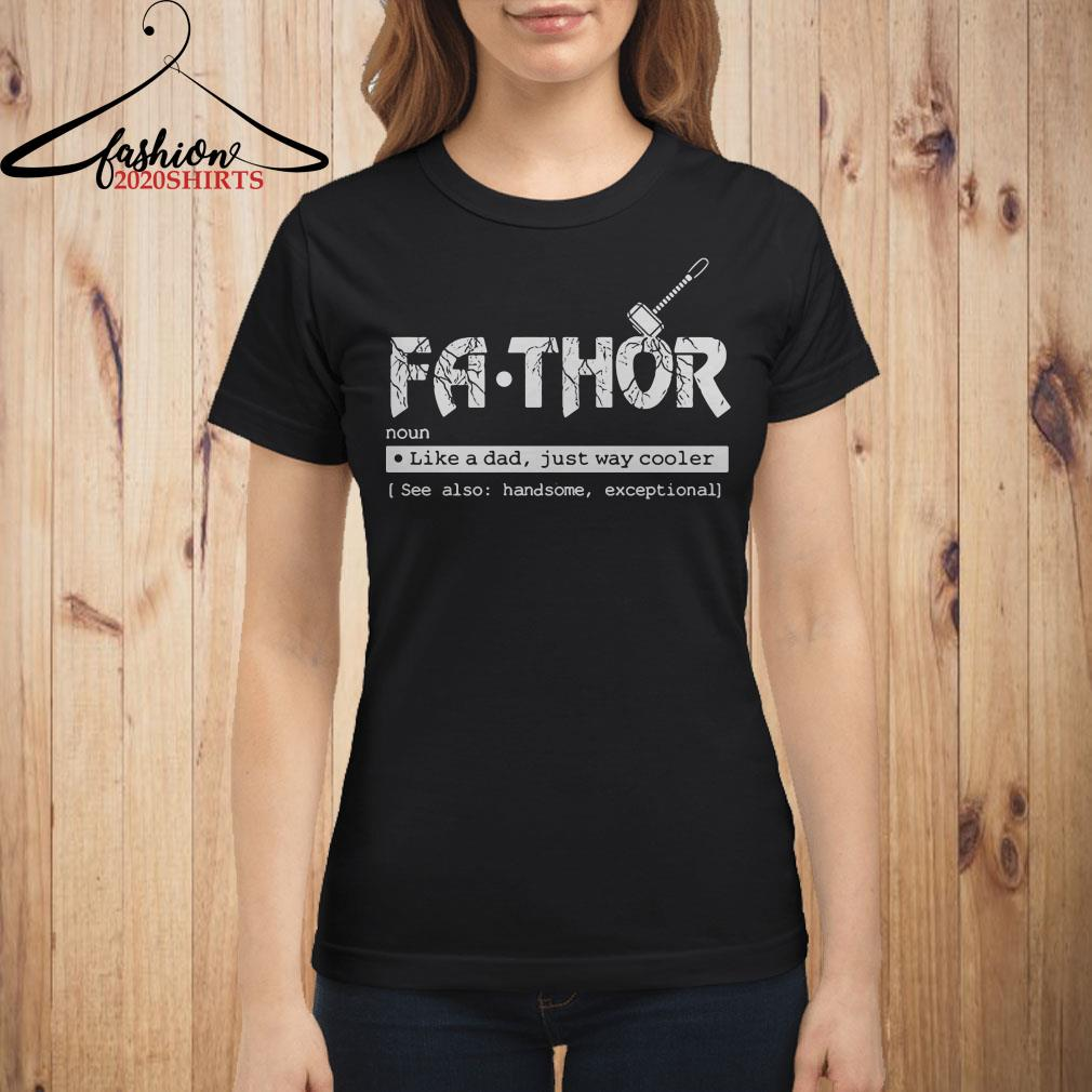 ca3f2054 Fa-thor like a dad just way cooler shirt, sweater, hoodie and ladies ...