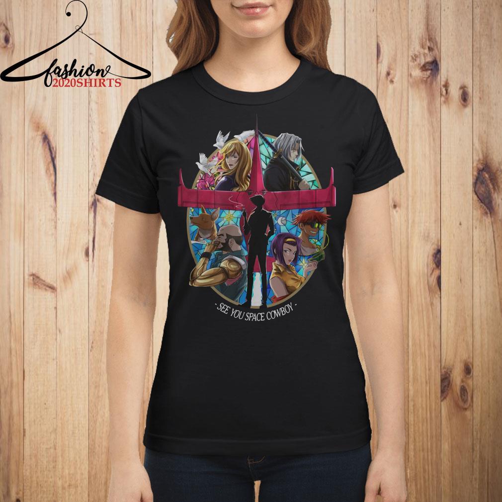 Cowboy Bebop see you space Cowboy Ladies shirt