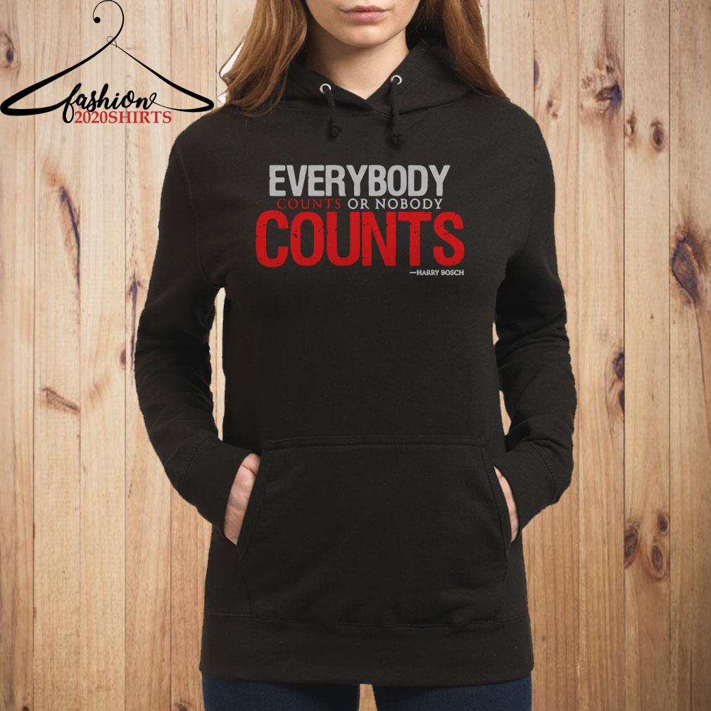 Everybody counts or nobody counts Harry Bosch Hoodie