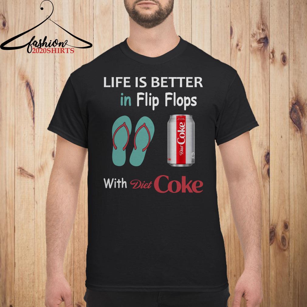Life is better in flip flops with Diet Coke Men shirt