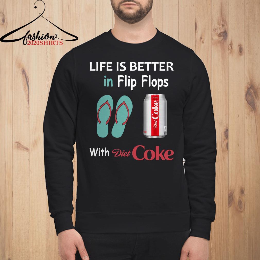 Life is better in flip flops with Diet Coke Sweatshirt