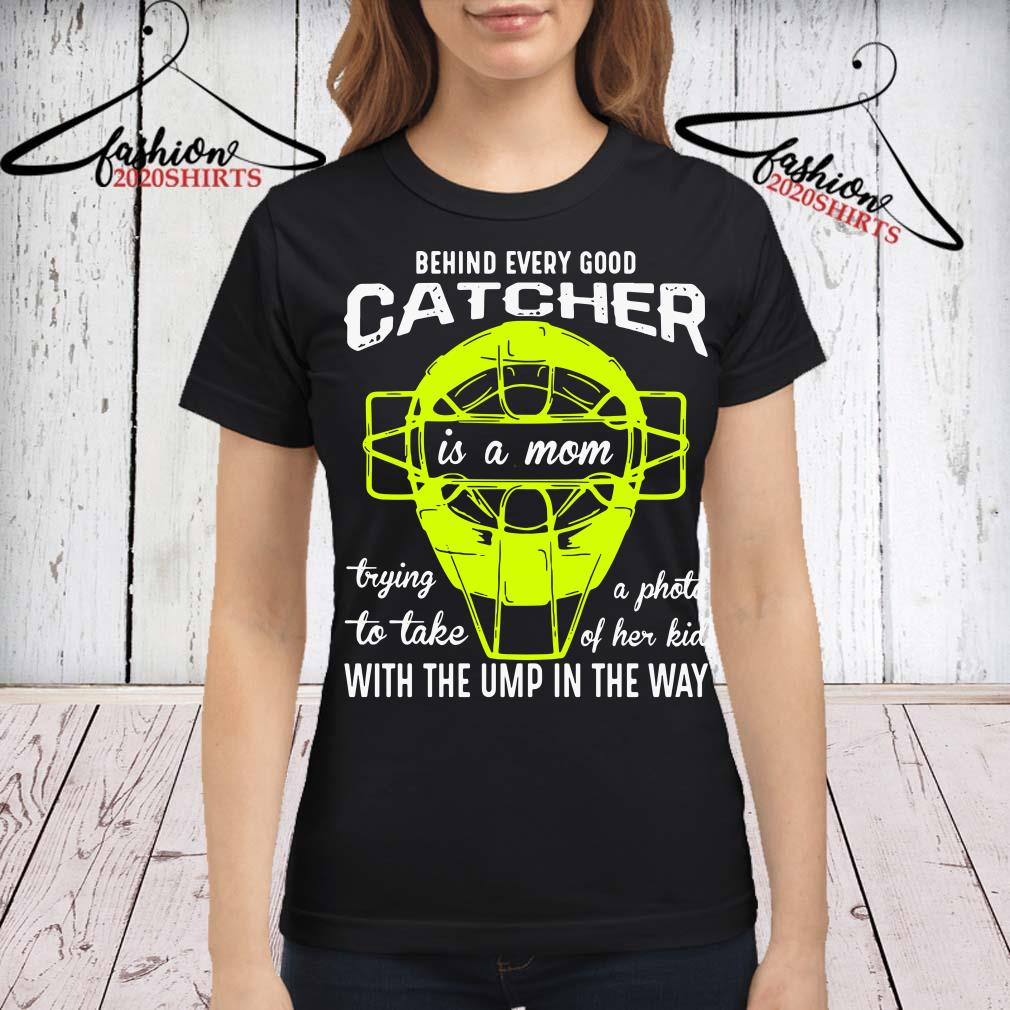 f476253e Behind every good catcher is a mom with the ump in the way shirt · Home /  Uncategorized