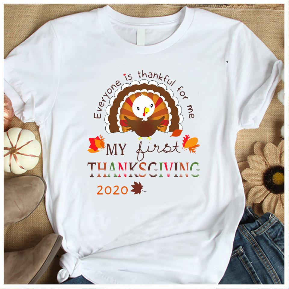 Everyone Is Thankful For Me My First Thanksgiving 2020 Shirt Women's Shirt