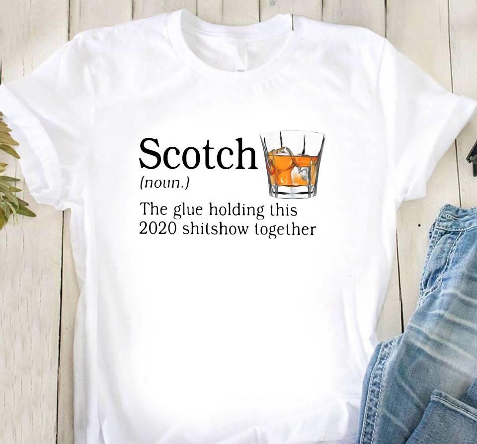 Scotch The Glue Holding This 2020 Shishow Together Shirt Classic T-Shirt