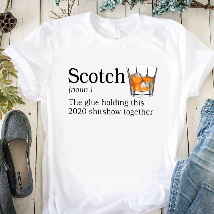 Scotch The Glue Holding This 2020 Shishow Together Shirt