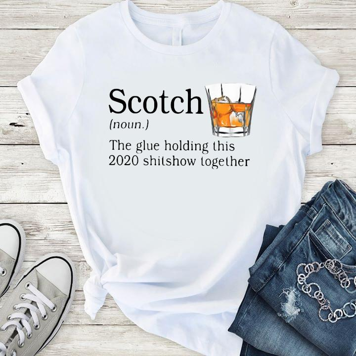 Scotch The Glue Holding This 2020 Shishow Together Shirt T-Shirt
