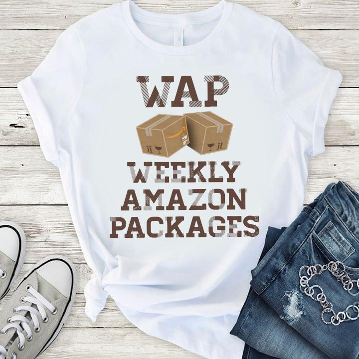 Wap Weekly Amazon Packages Shirt T-Shirt