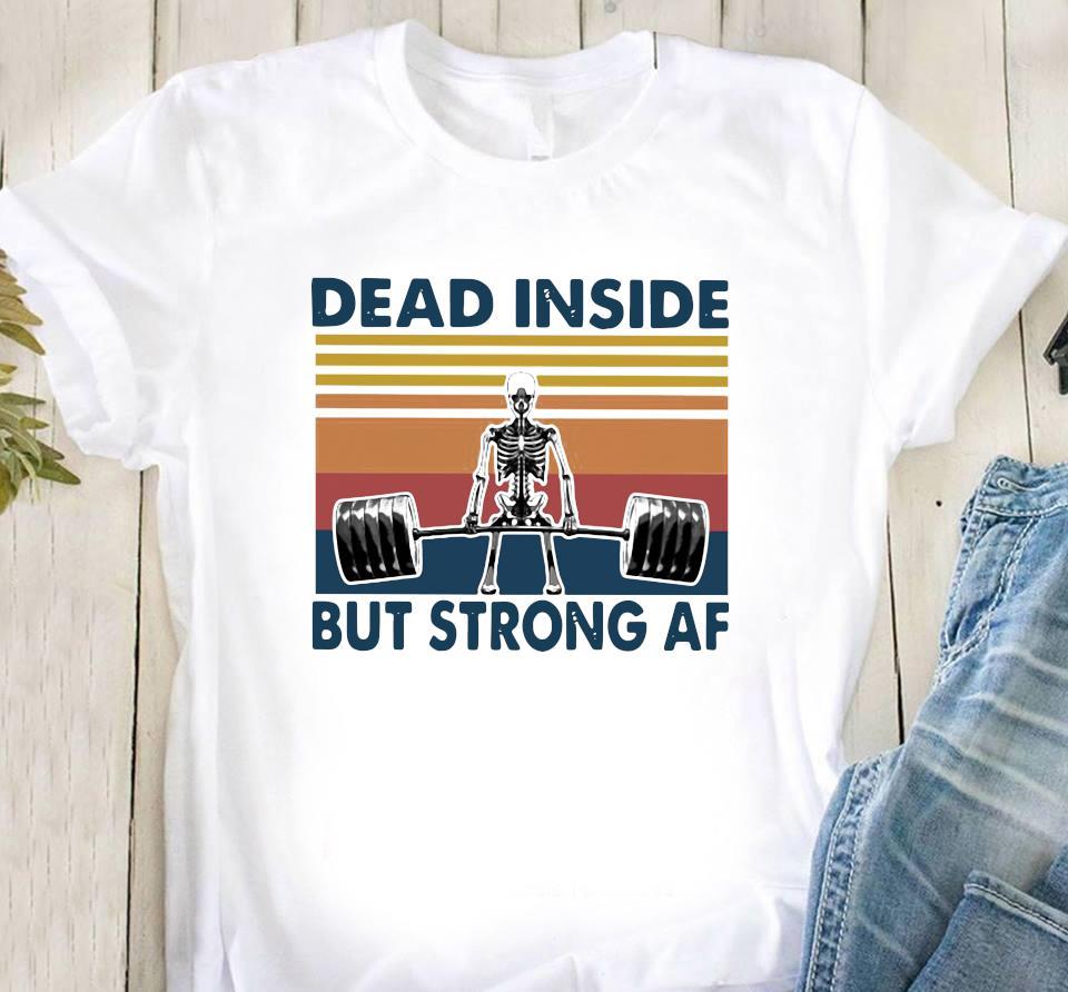 Weightlifting Skeleton Dead Inside But Strong Af Vintage Shirt Classic T-Shirt