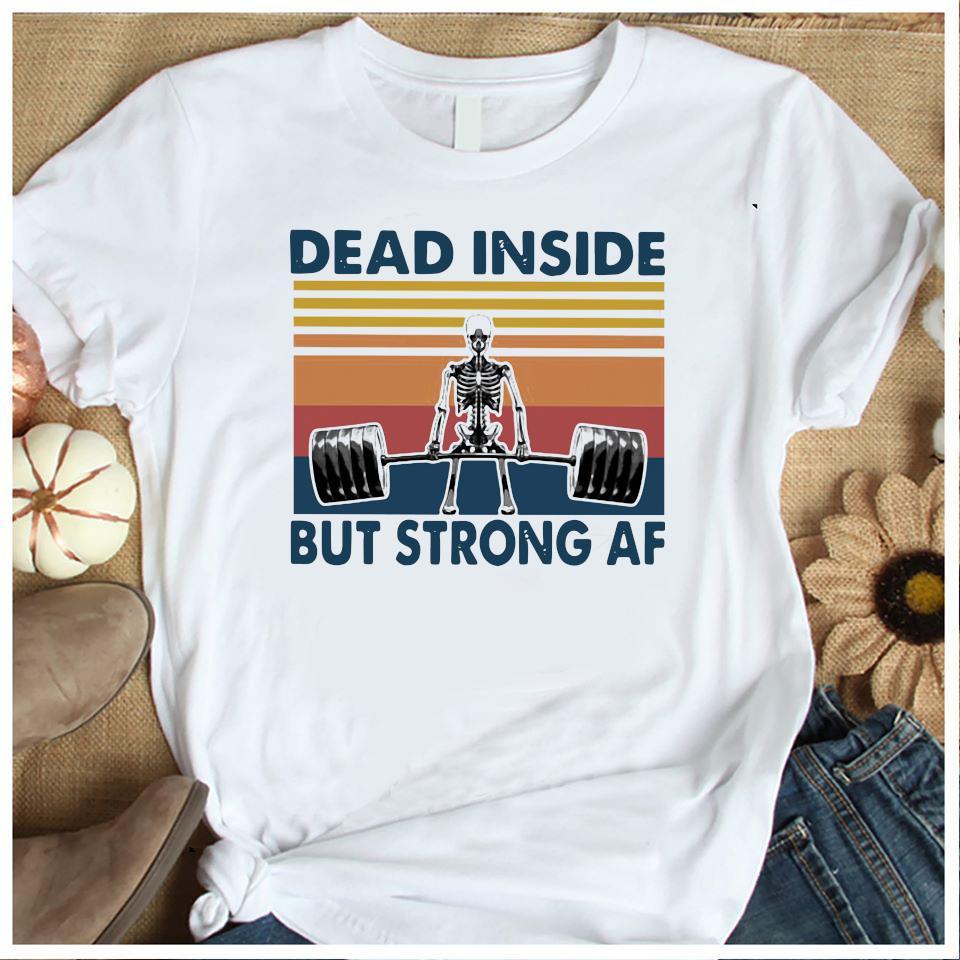 Weightlifting Skeleton Dead Inside But Strong Af Vintage Shirt Women's Shirt