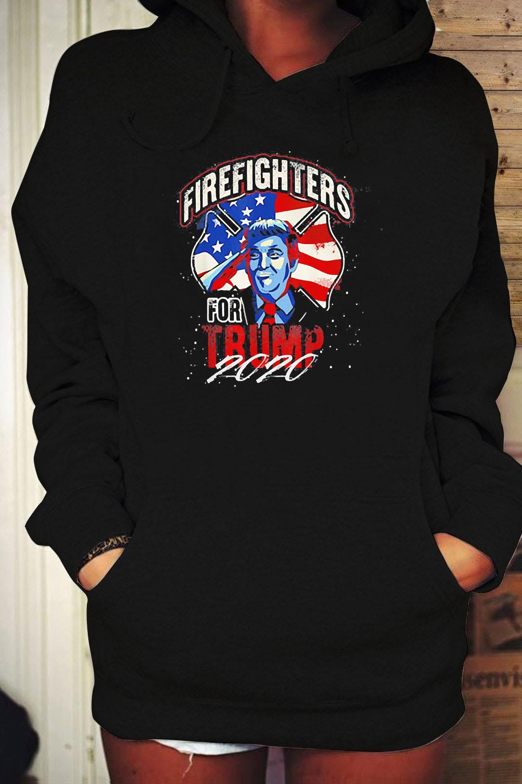 Firefighters For Trump 2020 Fire Fighter Shirt Hoodie