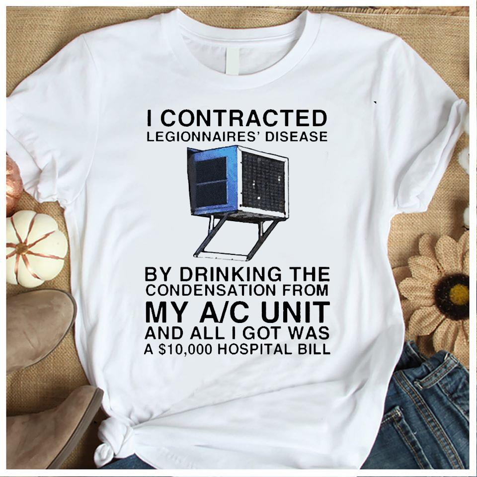 I Contracted Legionnaires Disease Shirt Women's Shirt