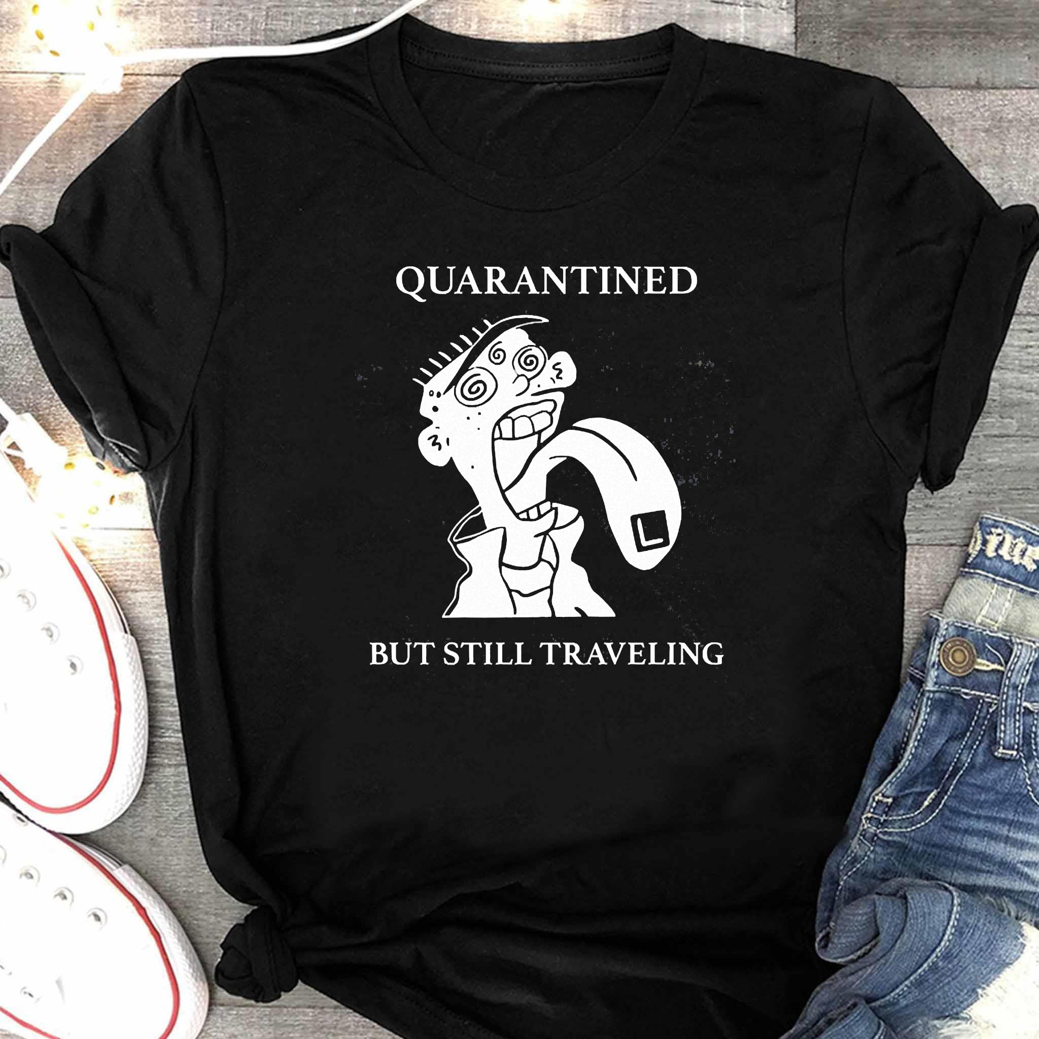 Quarantined But Still Traveling Shirt Women's Shirt