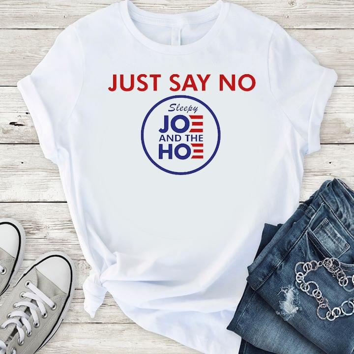 Say No To Joe And The Hoe Shirt T-Shirt