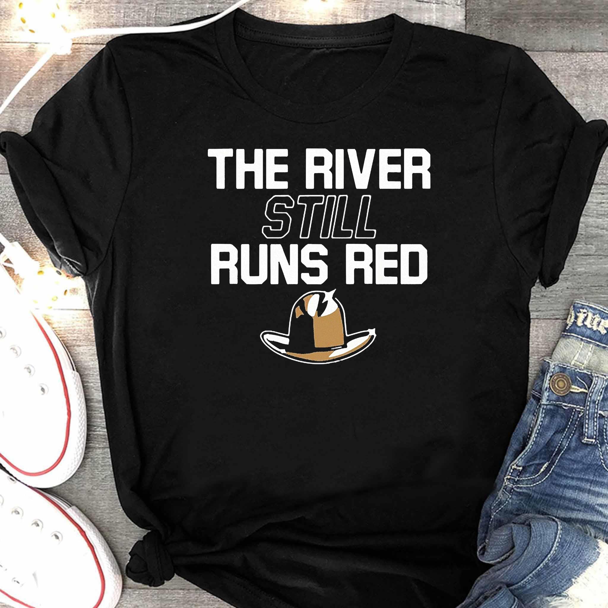 The River Still Runs Red Shirt Women's Shirt