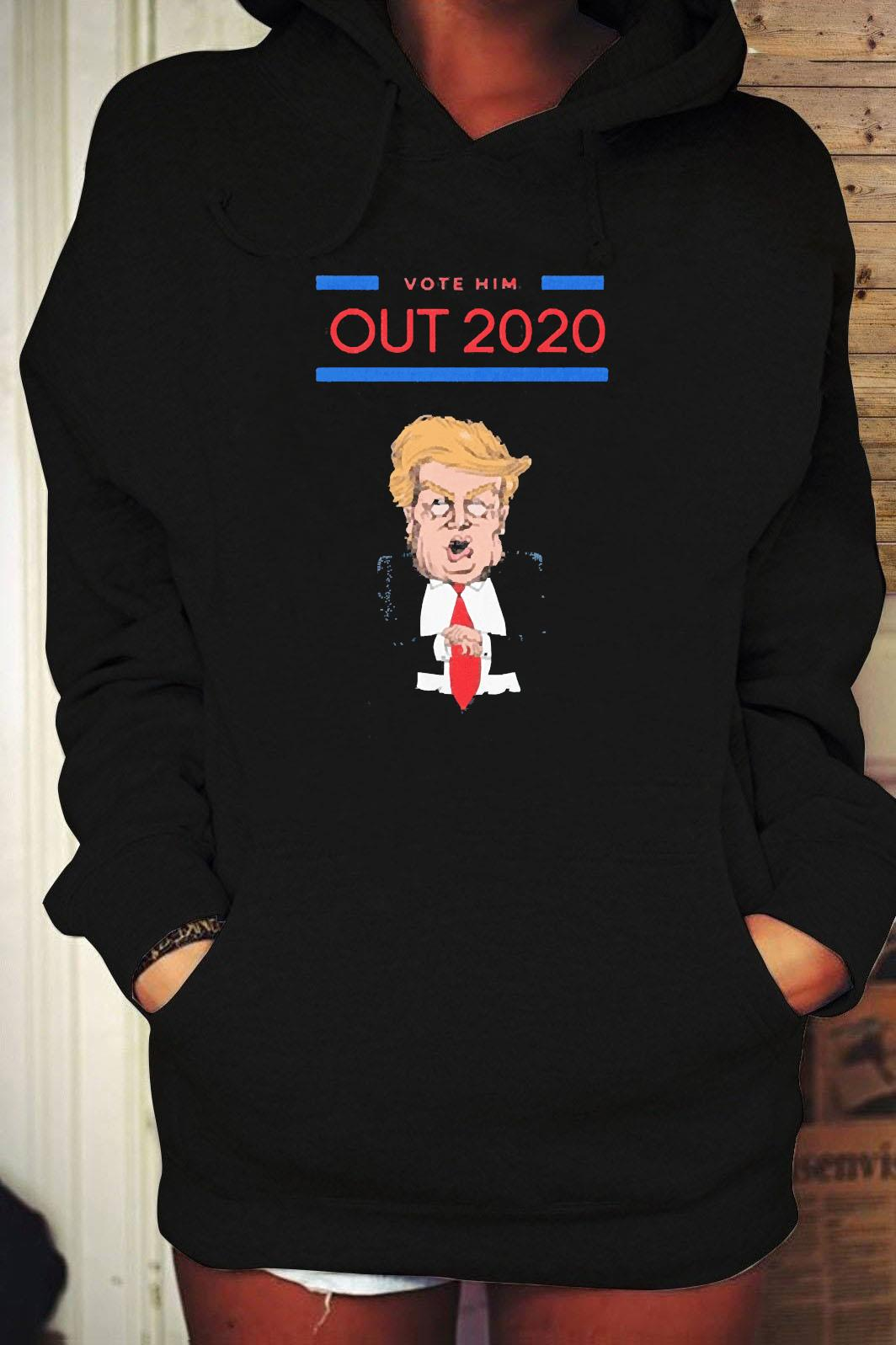 Vote Him Out 2020 Donald Trump Shirt Hoodie