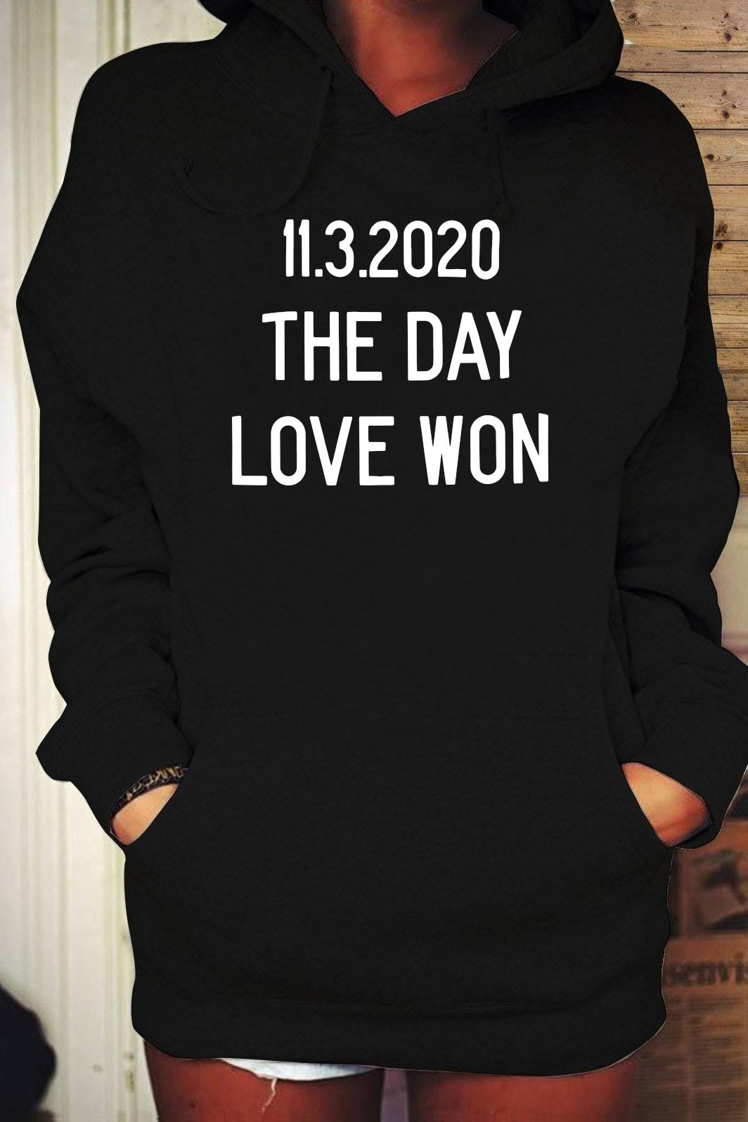 11.3.2020 The Day Love Won Shirt Hoodie
