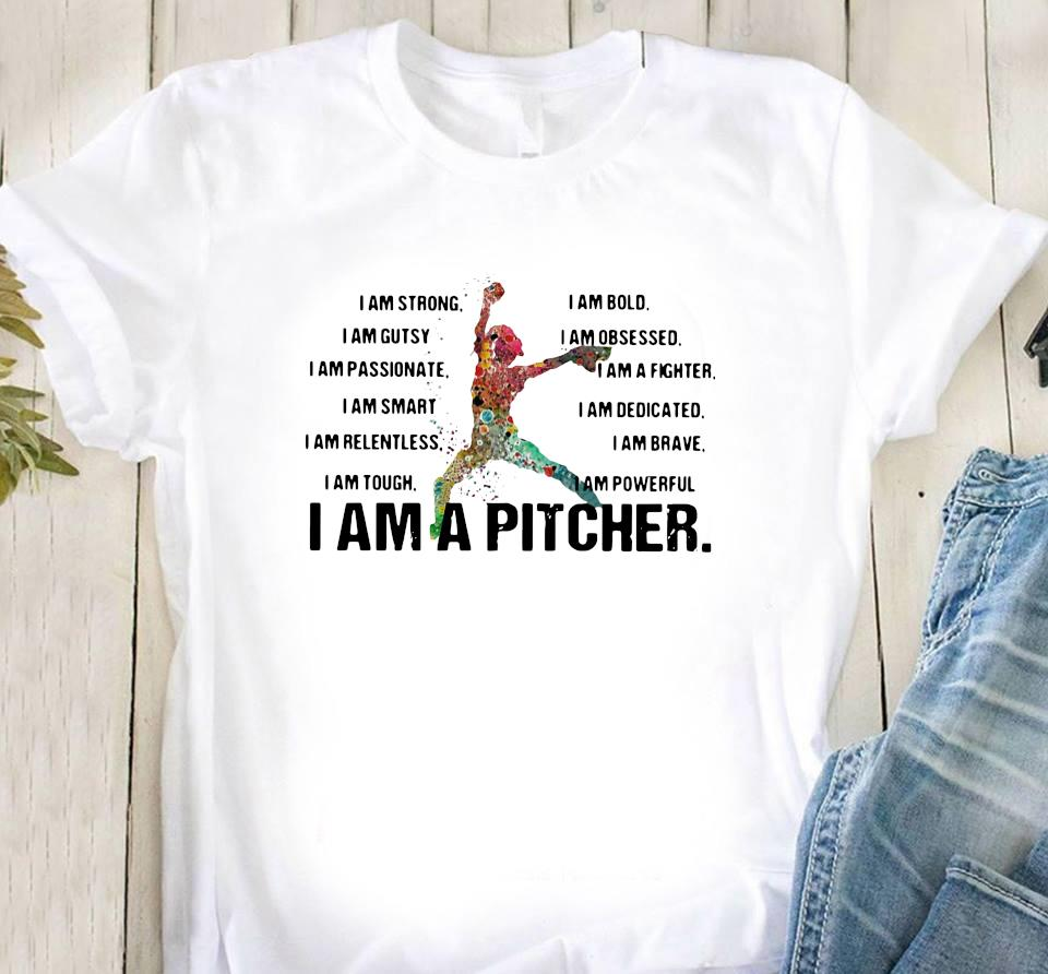 I Am Strong I Am Bold I Am Gutsy I Am Obsessed I Am A Pitcher Shirt Classic T-Shirt