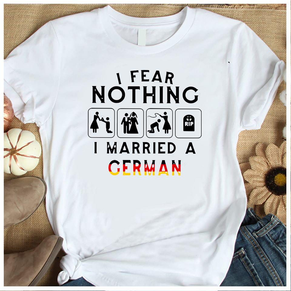 I Fear Nothing I Married A German Shirt Women's Shirt