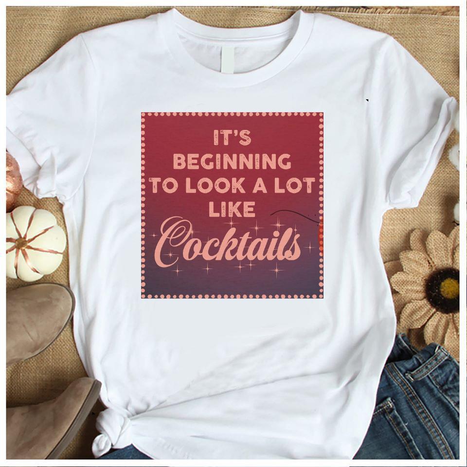 It's Beginning To Look A Lot Like Cocktails Shirt Women's Shirt