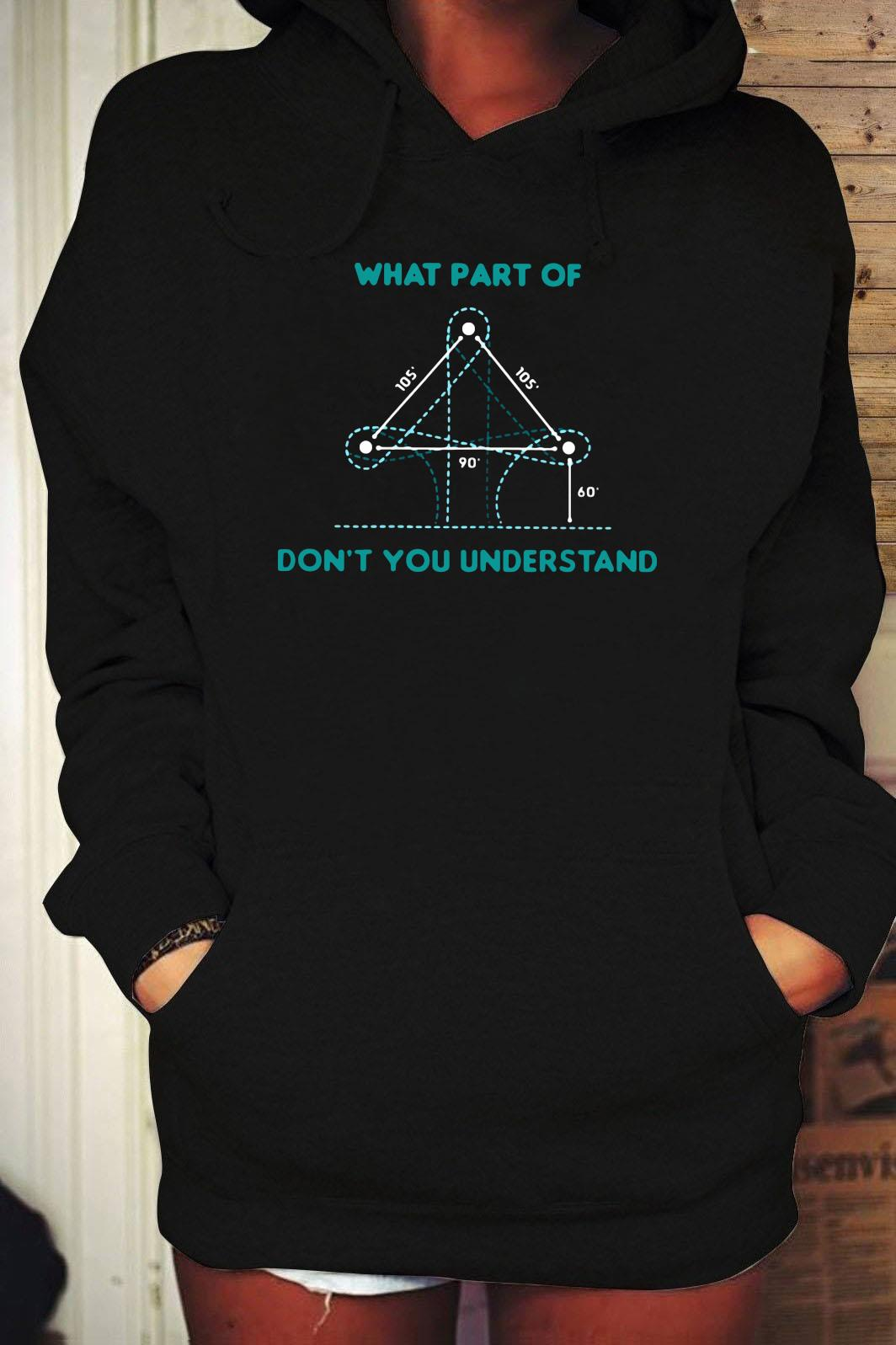 What Part Of Don't You Understand Barrel Racing Shirt Hoodie