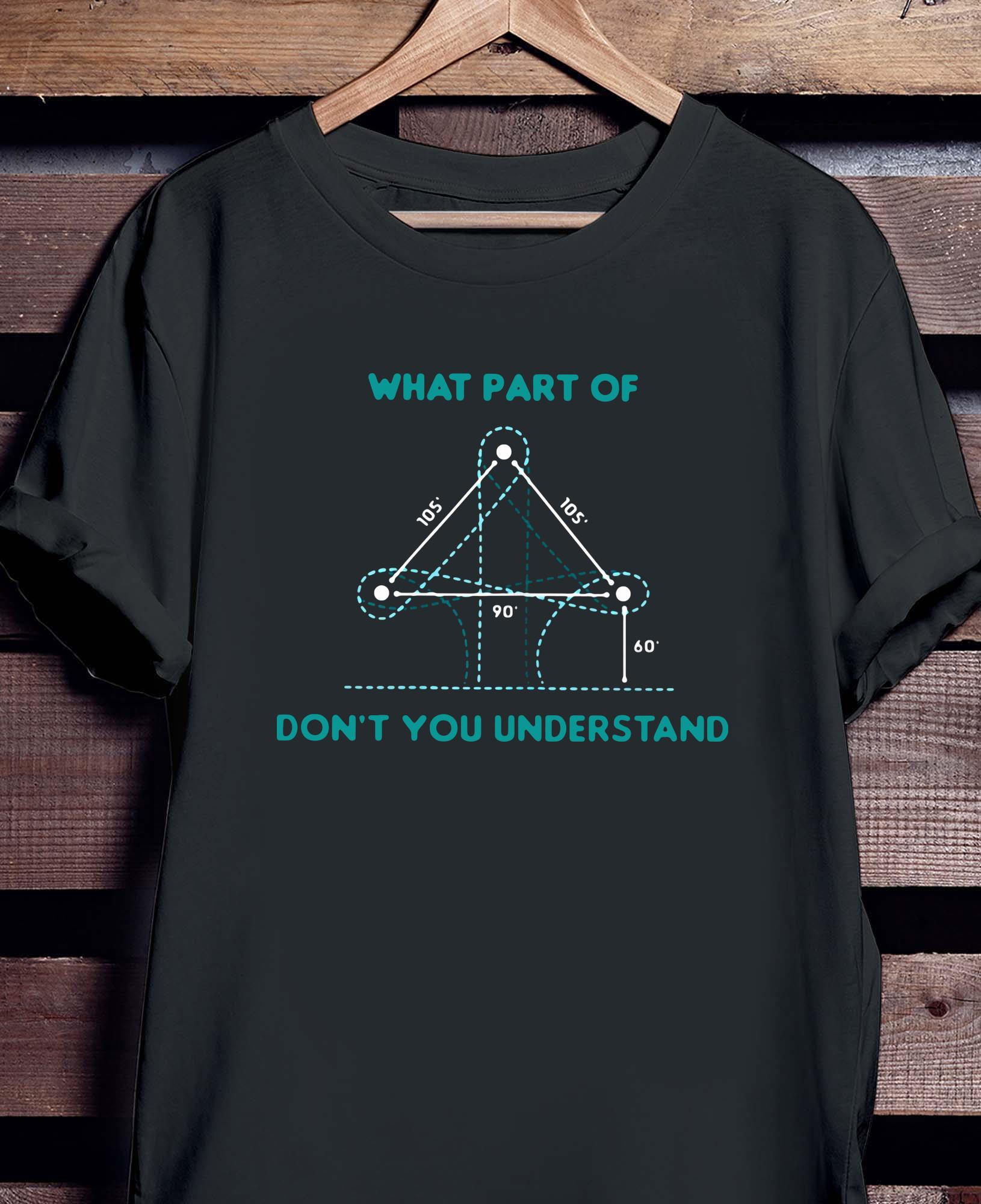 What Part Of Don't You Understand Barrel Racing Shirt