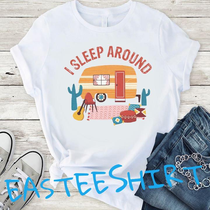 Camping I Sleep Around Shirt T-Shirt