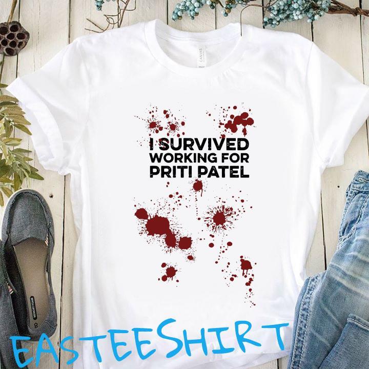 I Survived Working For Priti Patel Shirt