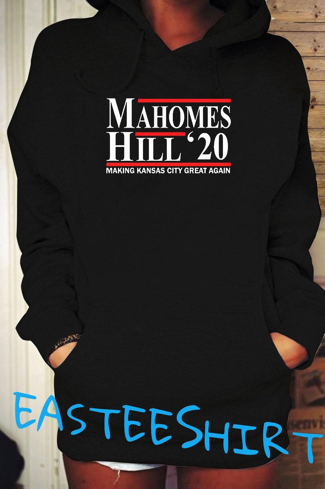Mahomes Hill 2020 Make Kansas City Great Again Shirt Hoodie