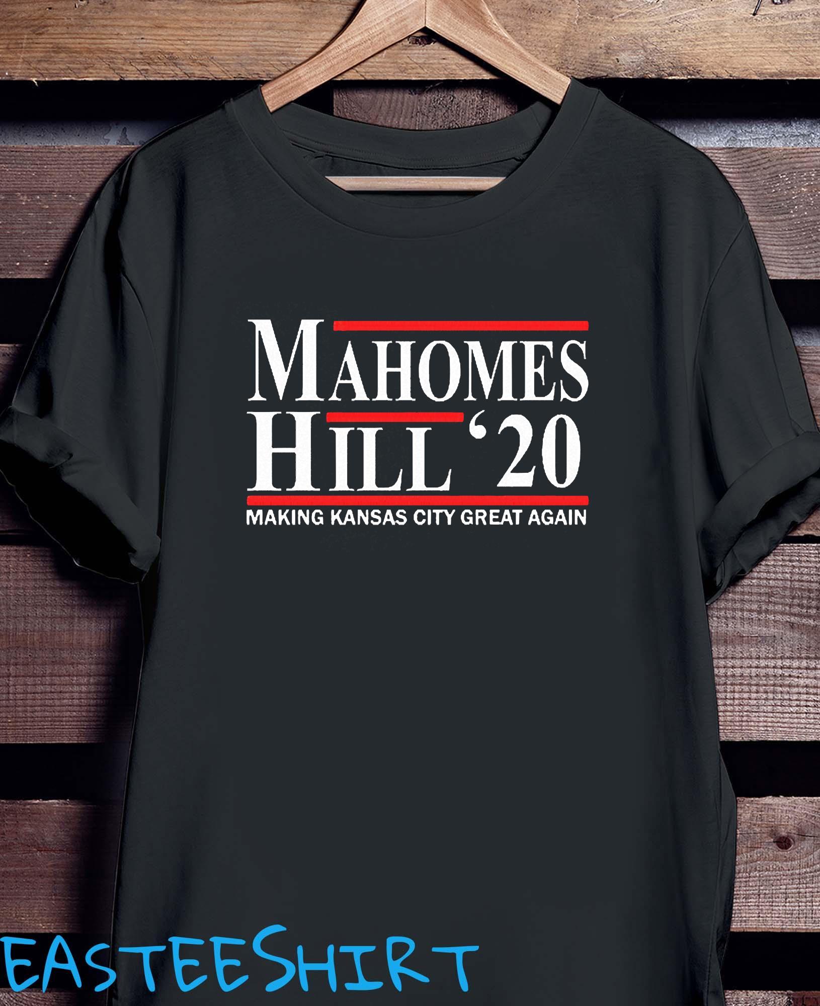Mahomes Hill 2020 Make Kansas City Great Again Shirt