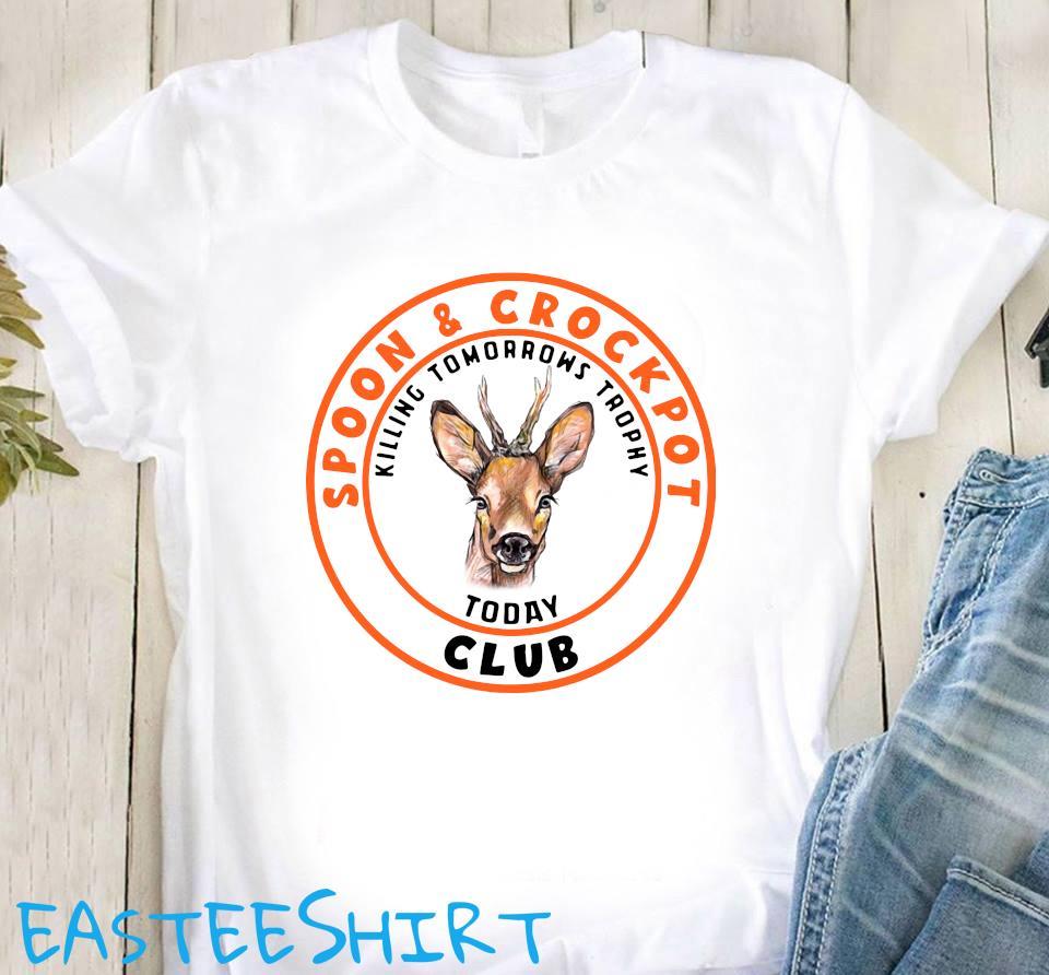 Spoon And Crock Pot Club Killing Tomorrows Trophies Today Shirt Classic T-Shirt
