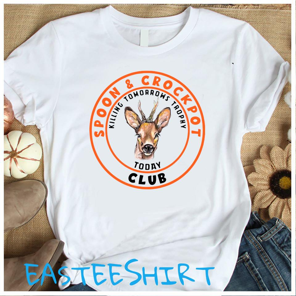Spoon And Crock Pot Club Killing Tomorrows Trophies Today Shirt Women's Shirt